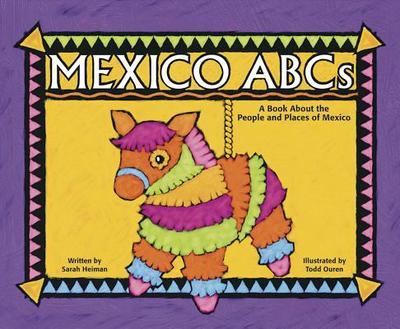 Mexico ABCs: A Book about the People and Places of Mexico - Heiman, Sarah