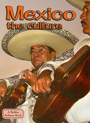 Mexico the Culture - Kalman, Bobbie