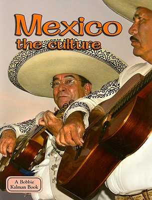 Mexico the Culture - Kalman, Bobbie