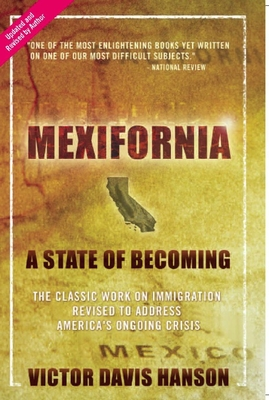 Mexifornia: A State of Becoming - Hanson, Victor Davis