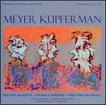 Meyer Kupferman: And Five Quartets; Invisible Borders; When the Air Moves...