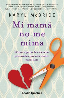 Mi Mama No Me Mima - McBride, Karyl, Dr., PH.D.