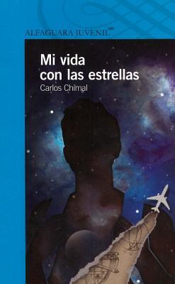 Mi Vida Con Las Estrellas - Muoz Ledo, Norma, and Chimal, Carlos, and Alvarado, Silvia Luz (Illustrator)