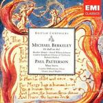 Michael Berkeley: Or Shall We Die?; Paul Patterson: Missa Brevis