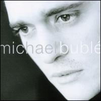 Michael Bublé [Australia Bonus Tracks] - Michael Bublé