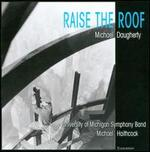 Michael Daugherty: Raise the Roof