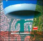 Michael Gandolfi: Y2K Compliant; Points of Departure; Themes from a Midsummer Night - Boston Modern Orchestra Project; Gil Rose (conductor)