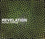 Michael Harrison: Revelation