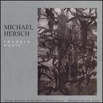 Michael Hersch: Chamber Music