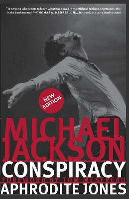 Michael Jackson Conspiracy: New Edition - Jones, Aphrodite, and Jackson, Michael, and Mesereau, Tom (Foreword by)
