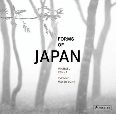 Michael Kenna: Forms of Japan - Meyer-Lohr, Yvonne, and Kenna, Michael