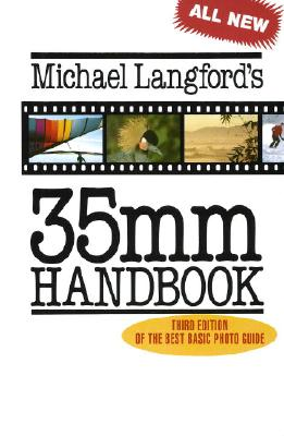 Michael Langford's 35mm Handbook - Langford, Michael