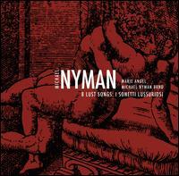 Michael Nyman: 8 Lust Songs (I Sonetti Lussuriosi) - Marie Angel (soprano); Michael Nyman (piano); Michael Nyman Band