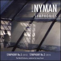 Michael Nyman: Symphonies - Symphony No. 5, Symphony No. 2 - Josep Vicent (conductor)