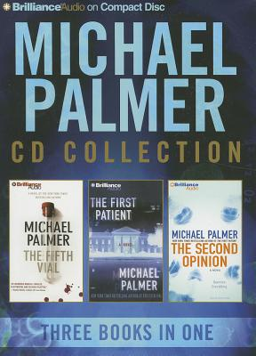 Michael Palmer CD Collection 2: The Fifth Vial, the First Patient, the Second Opinion - Palmer, Michael, and Charles, J (Narrator), and Gigante, Phil (Narrator)