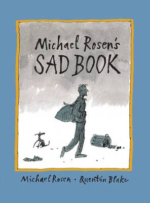 Michael Rosen's Sad Book - Rosen, Michael