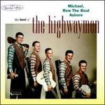 Michael, Row the Boat Ashore: The Best of the Highwaymen