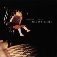 Michael Torke: Book of Proverbs - Argo Band; Catherine Bott (vocals); Kurt Ollmann (baritone); Valdine Anderson (soprano);...