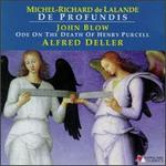 Michel-Richard de Lalande: De Profundis/John Blow: Ode On The Death Of Mr. Henry Purcell