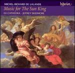 Michel-Richard De Lalande: Music for the Sun King