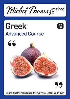 Michel Thomas Method: Greek Advanced Course - Garoufalia-Middle, Hara, and Middle, Howard