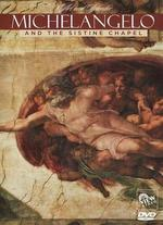 Michelangelo and the Sistine Chapel -