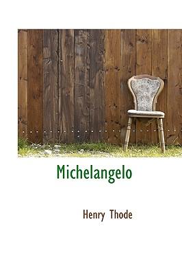 Michelangelo - Thode, Henry
