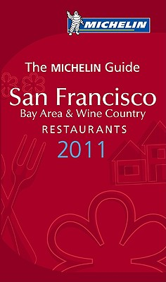Michelin Guide San Francisco 2011: Restaurants & Hotels - Michelin (Creator)
