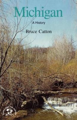 Michigan: A Bicentennial History - Catton, Bruce