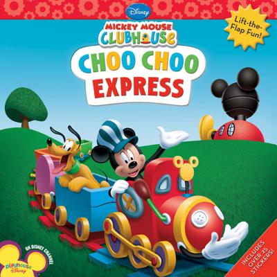 Mickey Mouse Clubhouse Choo Choo Express - Disney Book Group