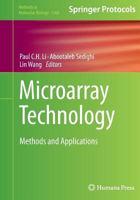 Microarray Technology: Methods and Applications - Li, Paul C H (Editor), and Sedighi, Abootaleb (Editor), and Wang, Lin (Editor)