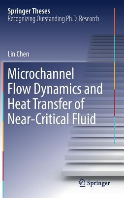 Microchannel Flow Dynamics and Heat Transfer of Near-Critical Fluid - Chen, Lin