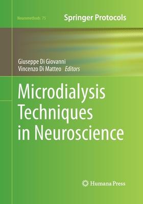 Microdialysis Techniques in Neuroscience - Di Giovanni, Giuseppe (Editor), and Di Matteo, Vincenzo (Editor)