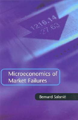 Microeconomics of Market Failures - Salanie, Bernard
