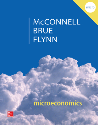 Microeconomics - McConnell, Campbell, and Brue, Stanley, and Flynn, Sean