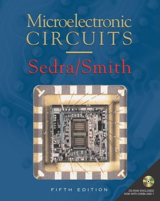 Microelectronic Circuits: Includes CD-ROM - Sedra, Adel S, and Smith, Kenneth C