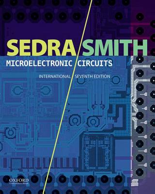 Microelectronic Circuits - Sedra, Adel S., and Smith, Kenneth
