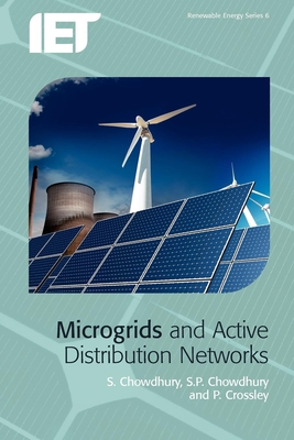 Microgrids and Active Distribution Networks - Chowdhury, S.P., and Crossley, P.