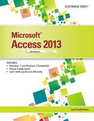 Microsoft Access 2013: Introductory - Friedrichsen, Lisa