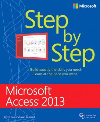 Microsoft Access 2013 Step by Step - Cox, Joyce, and Lambert, Joan