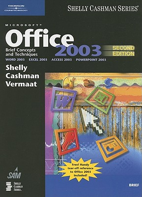 Microsoft Office 2003: Brief Concepts and Techniques - Shelly, Gary B