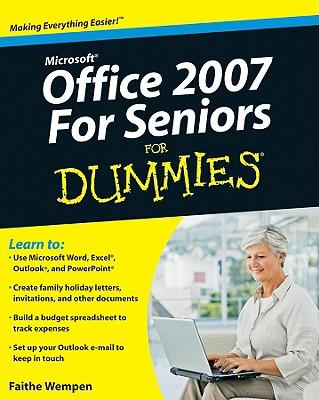Microsoft Office 2007 for Seniors for Dummies - Wempen, Faithe, M.A.