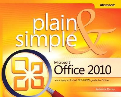 Microsoft Office 2010 Plain & Simple - Murray, Katherine, and Cox, Joyce