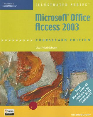 Microsoft Office Access 2003: Illustrated, Coursecard Edition, Introductory - Friedrichsen, Lisa