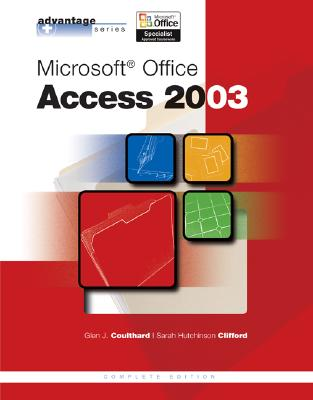 Microsoft Office Access 2003 - Coulthard, Glen J., and Hutchinson-Clifford, Sarah