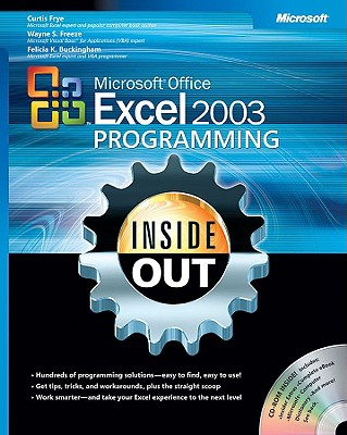 Microsoft Office Excel 2003 Programming Inside Out - Frye, Curtis, and Freeze, Wayne, and Buckingham, Felicia K