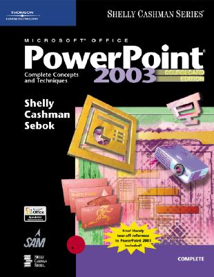 Microsoft Office PowerPoint: Complete Concepts and Techniques - Shelly, Gary B, and Cashman, Thomas J, Dr., and Sebok, Susan L
