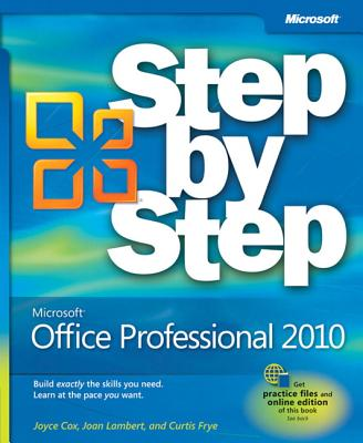 Microsoft Office Professional 2010: Step by Step - Cox, Joyce, and Lambert, Joan, and Frye, Curtis