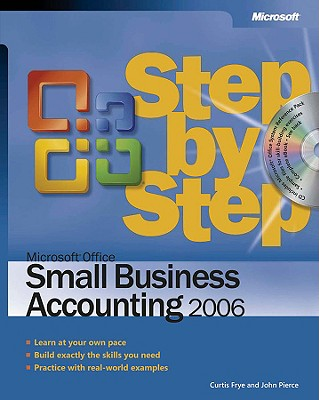 Microsoft Office Small Business Accounting 2006 Step by Step - Frye, Curtis, and Pierce, John