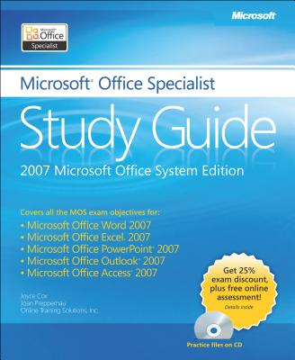 Microsoft Office Specialist Study Guide - Cox, Joyce, and Preppernau, Joan